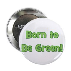 Born To Be Green Button