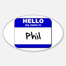 hello my name is phil Oval Decal
