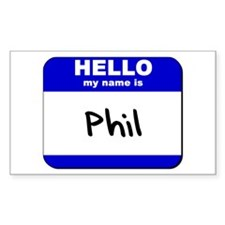 hello my name is phil Rectangle Decal