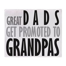 Great dads get promoted to Gr Throw Blanket