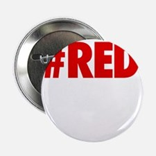 "Red Is The New Black - BOLD 2.25"" Button"