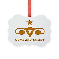 Come and Take It Uterus Ornament