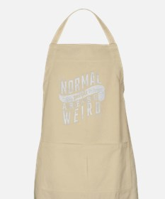 Normal People Are So Weird Apron