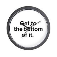 Get to the bottom of it. Wall Clock