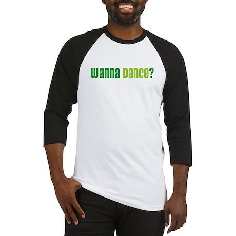 Wanna Dance? Baseball Jersey