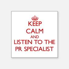 Keep Calm and Listen to the Pr Specialist Sticker
