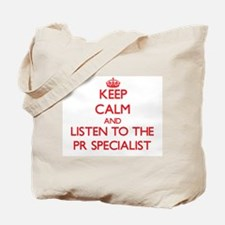 Keep Calm and Listen to the Pr Specialist Tote Bag