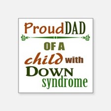 "Proud Dad Of A Child With D Square Sticker 3"" x 3"""