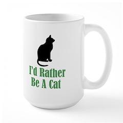 Rather Be A Cat Large Mug
