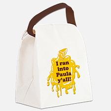I RAN INTO PAULA YALL! Canvas Lunch Bag