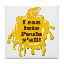 I RAN INTO PAULA YALL! Tile Coaster