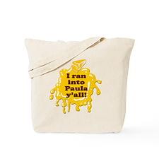 I RAN INTO PAULA YALL! Tote Bag