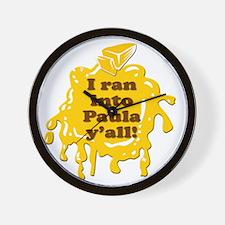 I RAN INTO PAULA YALL! Wall Clock