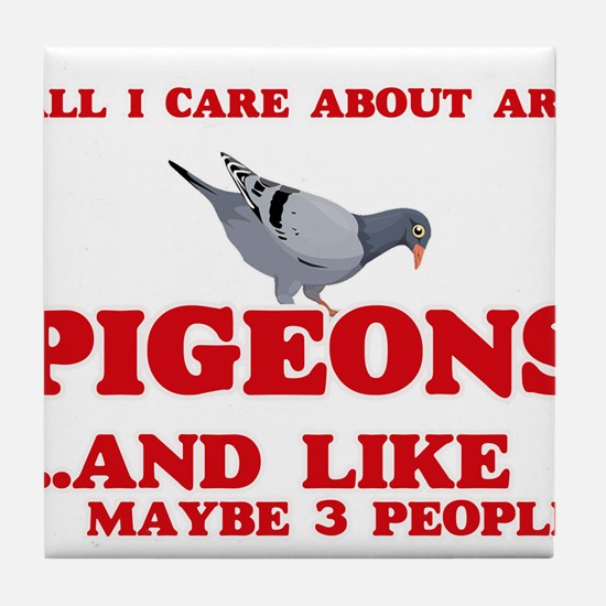 All I care about are Pigeons Tile Coaster