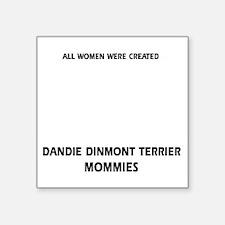 """Dandie Dinmont Terrier Momm Square Sticker 3"""" x 3"""""""