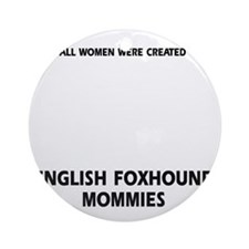 English Foxhound Mommies Designs Round Ornament
