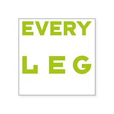 "HLC LEG DAY GRN Square Sticker 3"" x 3"""