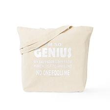 IM SO GENIUS NO ONE FOOLS ME Tote Bag