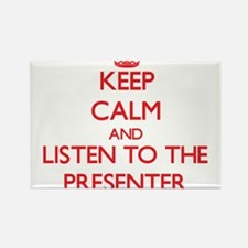 Keep Calm and Listen to the Presenter Magnets