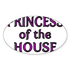 PRINCESS OF THE HOUSE Decal
