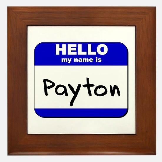hello my name is payton  Framed Tile