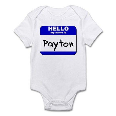 hello my name is payton Infant Bodysuit
