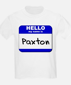 hello my name is paxton T-Shirt