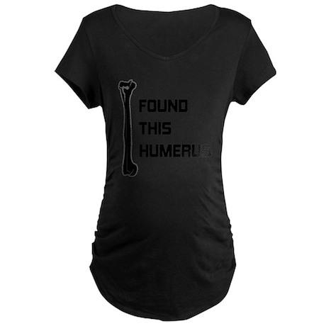 I Found this Humerus Maternity Dark T-Shirt