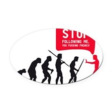 Evolution is following me Oval Car Magnet