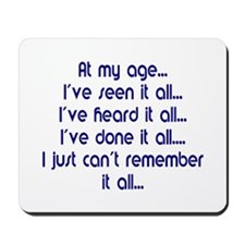 At my age...Mousepad