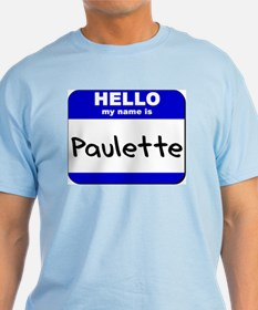 hello my name is paulette T-Shirt