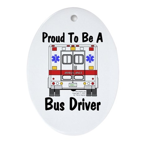 Proud To Be A Bus Driver Oval Ornament