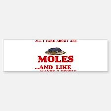 All I care about are Moles Bumper Bumper Bumper Sticker
