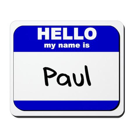 hello my name is paul Mousepad