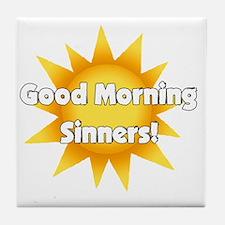 Good Morning Sinners Tile Coaster