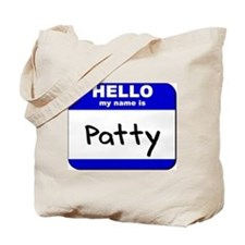 hello my name is patty Tote Bag