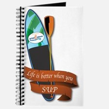 LIFE IS BETTER WHEN YOU SUP Journal