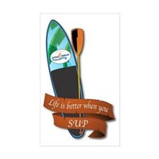 LIFE IS BETTER WHEN YOU SUP Decal