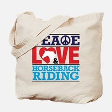 Peace Love and Horseback Riding Tote Bag
