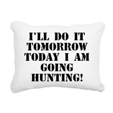 Today I am Going Hunting Rectangular Canvas Pillow
