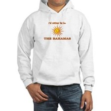 I'd Rather Be In The Bahamas Hoodie