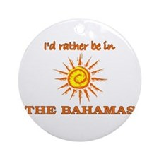 I'd Rather Be In The Bahamas Ornament (Round)