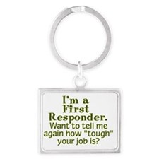 I'm a First Responder... Landscape Keychain