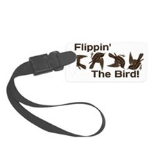 Flippin' The Bird Luggage Tag