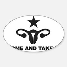 Come and Take It! Sticker (Oval)