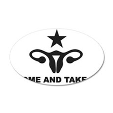 Come and Take It! 35x21 Oval Wall Decal
