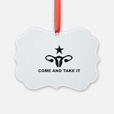 Come and Take It! Ornament