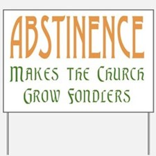 Abstinence Grows Fondlers Yard Sign