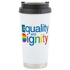 Equality and Dignity Travel Mug