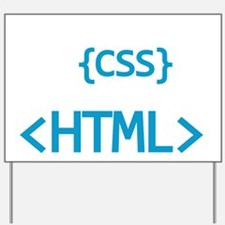 You Are The CSS To My HTML Yard Sign